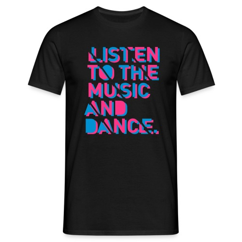 Listen To The Music - Männer T-Shirt
