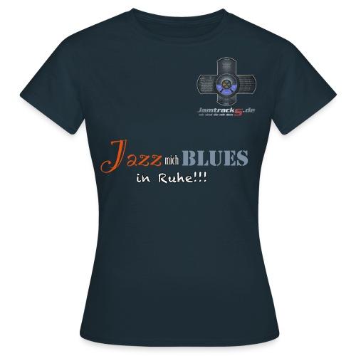 RML-Insider Fan-Shirt:Jazz mich Blues in Ruhe! (Damen) - Frauen T-Shirt