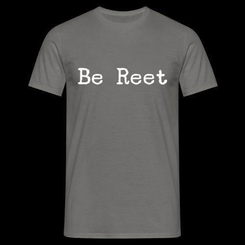 Be Reet - Men's T-Shirt