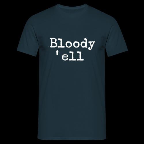 Bloody 'ell - Men's T-Shirt