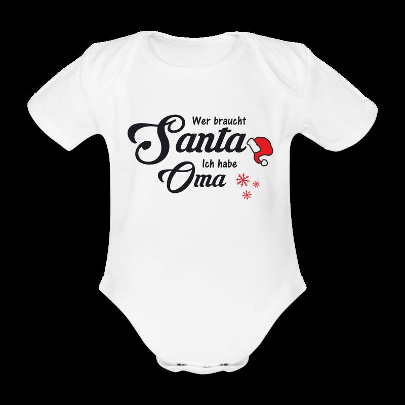 Wer braucht Santa ich habe Oma - Baby Bio-Kurzarm-Body