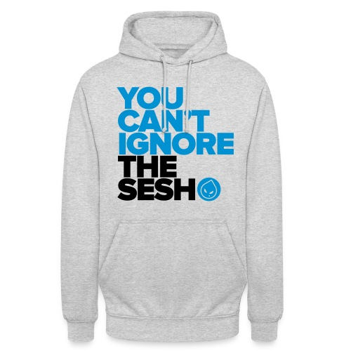 You Can't Ignore The Sesh (Grey Unisex Hoodie) - Unisex Hoodie
