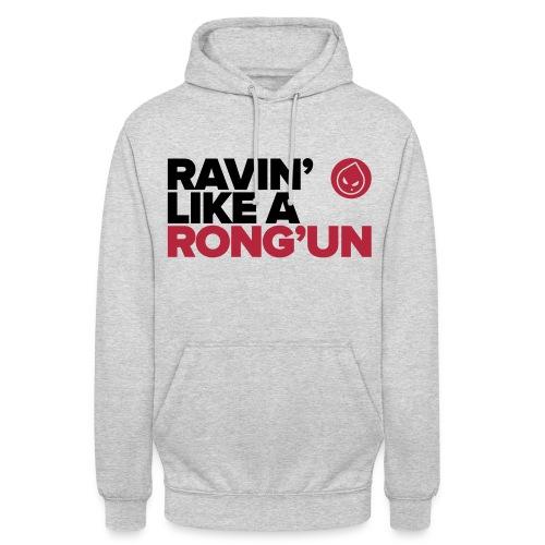 Ravin' Like A Rong'Un (Grey Unisex Hoodie) - Unisex Hoodie