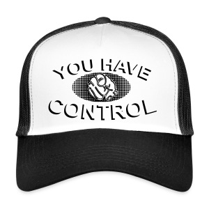 You have Control PopArt - Trucker Cap