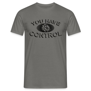 You have Control PopArt - Männer T-Shirt