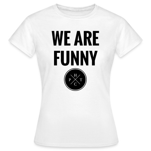 Tee-Shirt WE ARE FUNNY HIT THE CLOTHES  - T-shirt Femme