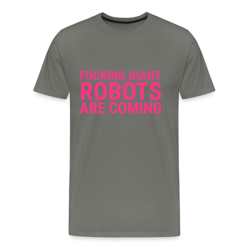 Giant Robots are Coming T-Shirts - Männer Premium T-Shirt