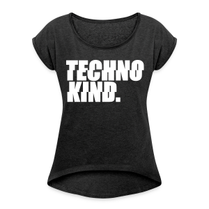 Technokind. - T-Shirt (Damen) - Women's T-shirt with rolled up sleeves