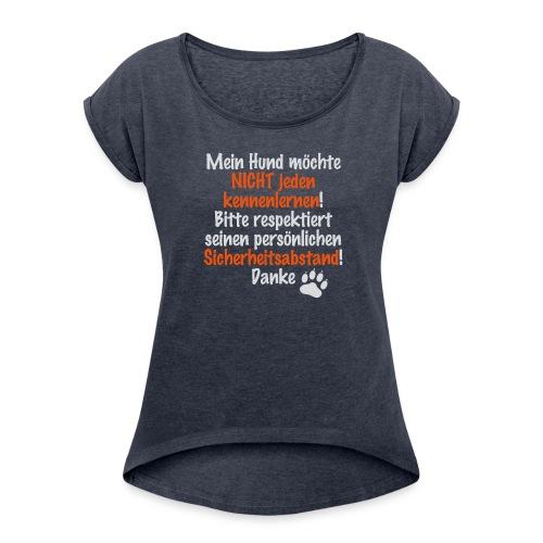Gassi-Schört - Frauen T-Shirt mit gerollten Ärmeln