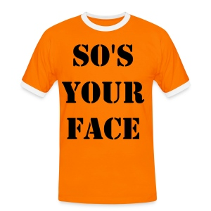 so's your face - Men's Ringer Shirt