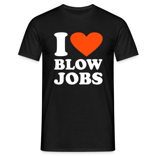 I love blowjobs t-paita - Miesten t-paita