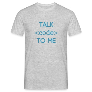 Talk code to me - Mannen T-shirt