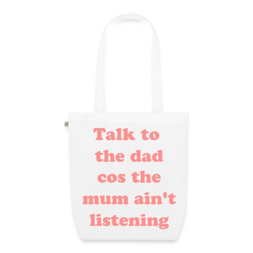 Talk to the Dad - EarthPositive Tote Bag