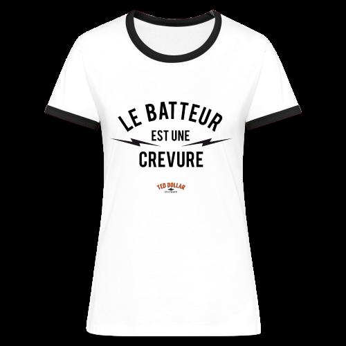 Le batteur est une crevure - T-shirt contrasté Femme