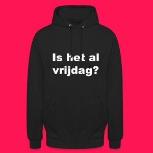 Unisex hoodie 'Is het al vrijdag?' - Hoodie unisex
