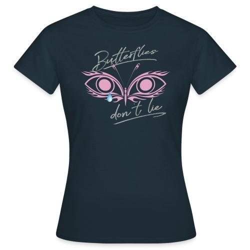 Butterflies don't lie T-Shirts - Frauen T-Shirt