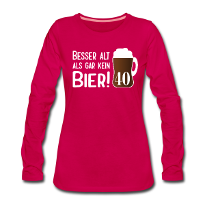 Alt Bier 40 Geburtstag Langarmshirts