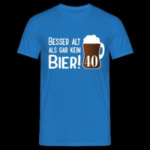 Alt Bier 40 Geburtstag T-Shirts