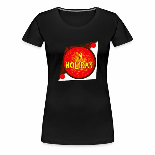 In Holiday - Frauen Premium T-Shirt