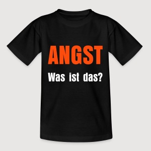 ANGST - was ist das? - Teenager T-Shirt