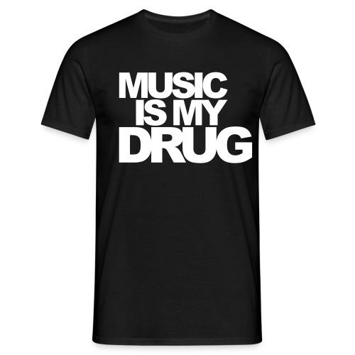 MUSIC IS MY DRUG   (zwart) - Mannen T-shirt