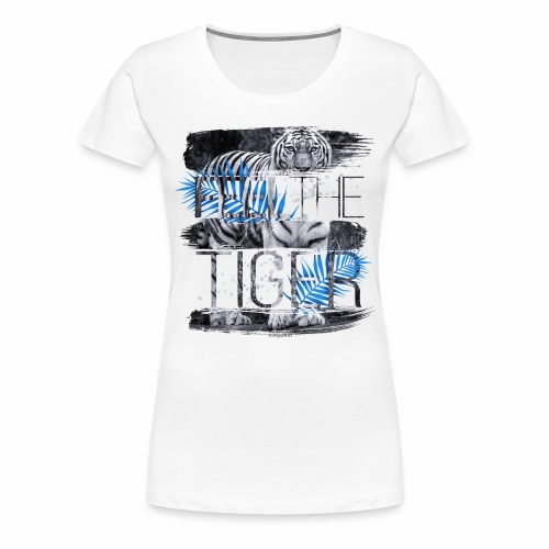 Feel the Tiger Frauen Premium T-Shirt - Frauen Premium T-Shirt