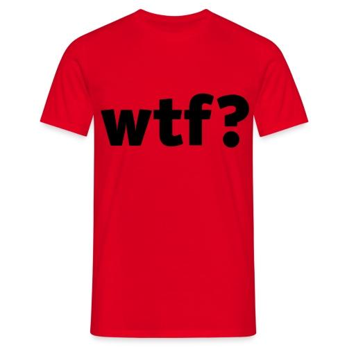 WTF? - Men's T-Shirt