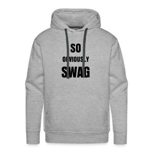 SO OBVIOUSLY SWAG - Men's Premium Hoodie