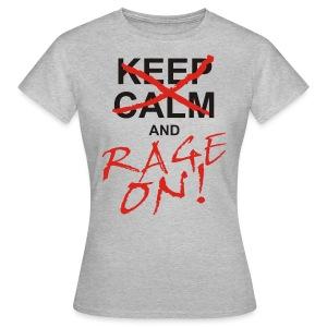 KEEP CALM and RAGE ON - black - Frauen T-Shirt