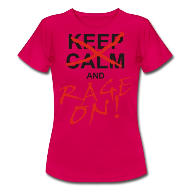 KEEP CALM and RAGE ON - black