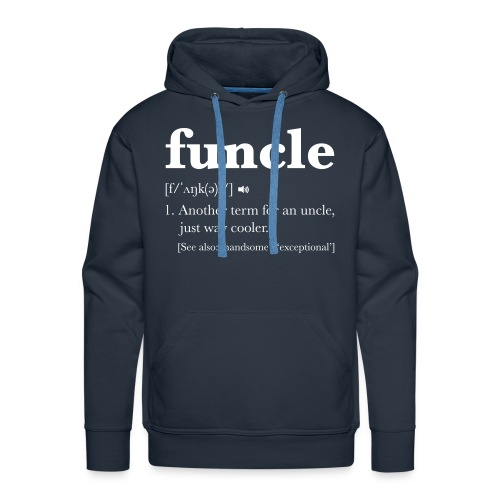 Not just any old Uncle, you're a FUNcle! - Men's Premium Hoodie