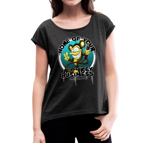 no monkey business - Frauen T-Shirt mit gerollten Ärmeln