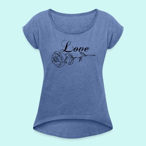 Love forever  - T-shirt à manches retroussées Femme