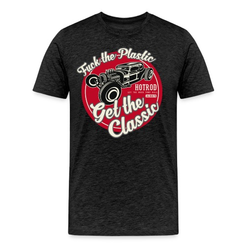 Fuck the plastic HOTROD 2 - T-shirt Premium Homme