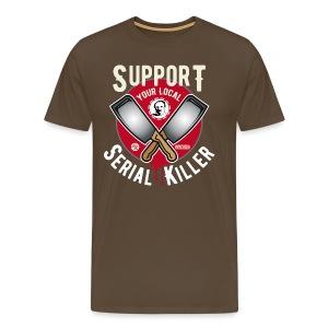 Support Your Local Serai Killer 2 HACHOIRS - T-shirt Premium Homme
