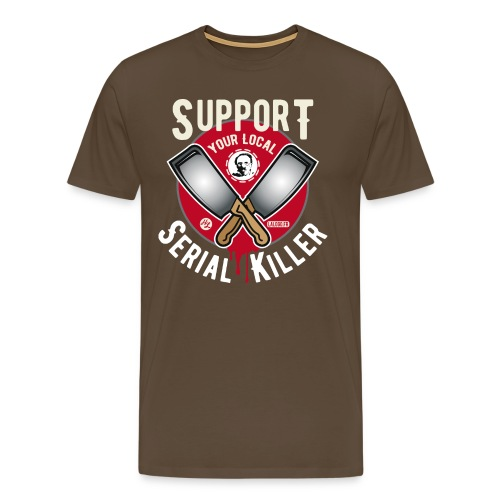 Support Your Local Serai Killer 2 HACHOIRS - T-shirt Premium Homme