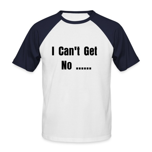 Baseball ...Get No - Men's Baseball T-Shirt