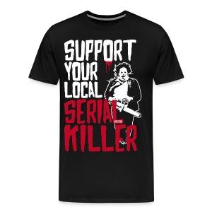 Support Your Local Serai Killer 5 - T-shirt Premium Homme
