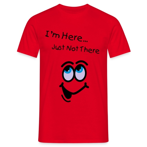 Here, But Not There... Mens - Men's T-Shirt