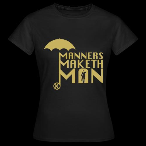 Manners Maketh Man - Frauen T-Shirt - Frauen T-Shirt