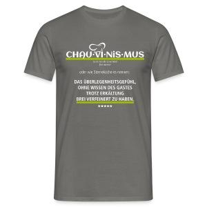 CHAU-VI-NIS-MUS - Männer T-Shirt