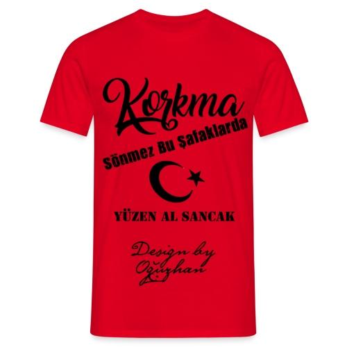 Korkma Kirmiz - Siyahi T-Shirt - Männer T-Shirt