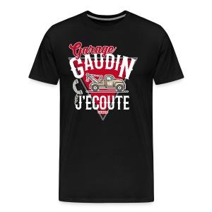 Garage Gaudin j'écoute (dépanneuse) - T-shirt Premium Homme