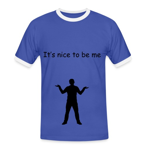 It's nice to be me. 3 - Mannen contrastshirt