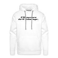 Hoodies & Sweatshirts ~ Men's Hoodie ~ White E30owners do it sideways & domain on back