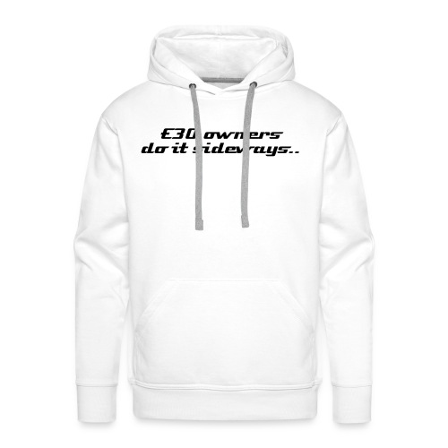 White E30owners do it sideways & domain on back - Men's Premium Hoodie