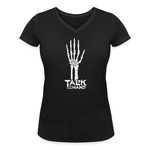 Talk to the Hand T-Shirt - Women's Organic V-Neck T-Shirt by Stanley & Stella