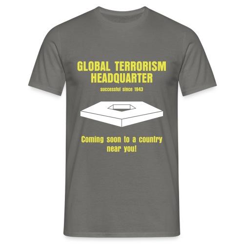 Global Terrorism Headquarter - Männer T-Shirt