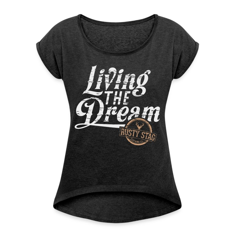 Living The Dream Ladies Scoop Neck - Women's T-shirt with rolled up sleeves