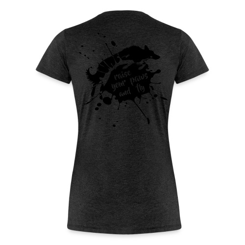 raise your paws - Frauen Premium T-Shirt